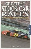 Greatest Stock Car Races: Triumphs & Tragedies of Yesterday & Today