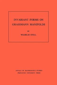 Invariant Forms on Grassmann Manifolds. (AM-89), Volume 89 - Stoll, Wilhelm