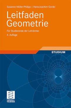 Gorski, Müller-Philipp, Leitfaden Geometrie - Für Studierende der Lehrämter - Müller-Philipp, Susanne und Hans-Joachim Gorski