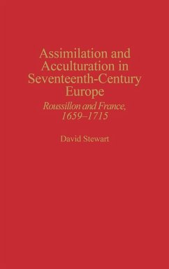 Assimilation and Acculturation in Seventeenth-Century Europe - Stewart, David; Unknown