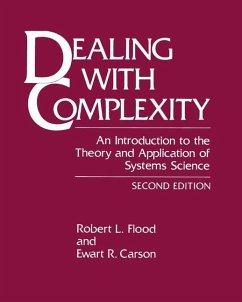 Dealing with Complexity - Flood, Robert L.;Carson, Ewart R.