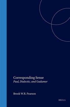 Corresponding Sense: Paul, Dialectic, and Gadamer - Pearson, Brook W. R.