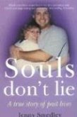 Souls Don't Lie: A True Story of Past Lives