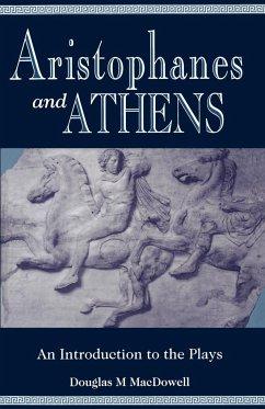 Aristophanes and Athens - MacDowell, Douglas M.