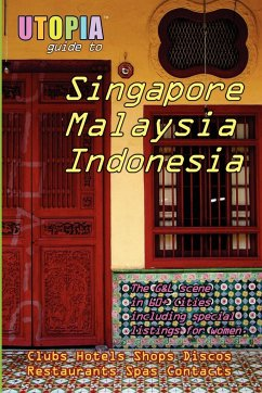 Utopia Guide to Singapore, Malaysia & Indonesia - Goss, John