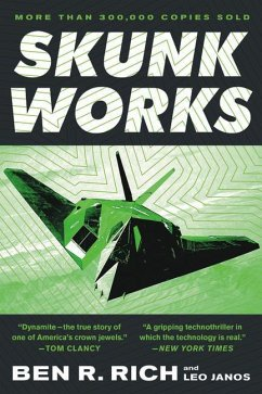 Skunk Works: A Personal Memoir of My Years of Lockheed - Rich, Ben R.; Janos, Leo