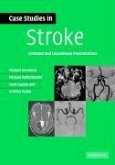 Case Studies in Stroke: Common and Uncommon Presentations