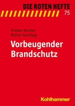 Vorbeugender Brandschutz - Kircher, Frieder; Sonntag, Rainer