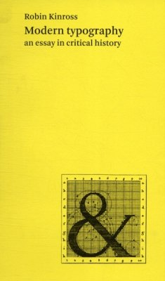Modern Typography: An Essay in Critical History - Kinross, Robin