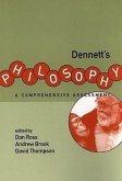 Dennett's Philosophy: A Comprehensive Assessment