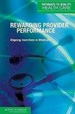 Rewarding Provider Performance: Aligning Incentives in Medicare