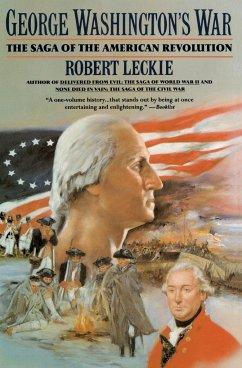 George Washington's War - Leckie, Robert