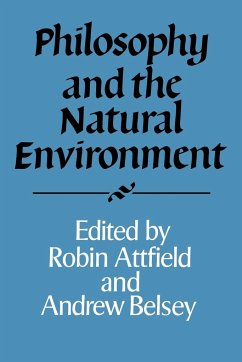 Philosophy and the Natural Environment - Attfield, Robin / Belsey, Andrew