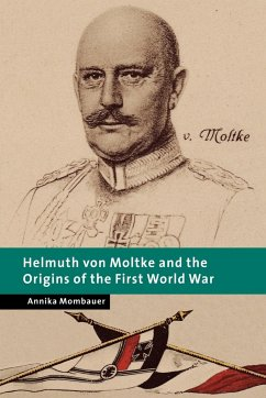 Helmuth Von Moltke and the Origins of the First World War - Mombauer, Annika