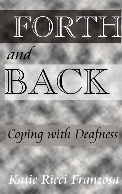 Forth and Back:: Coping with Deafness - Franzosa, Katie Ricci