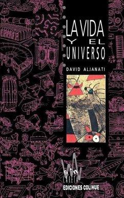 La Vida y el Universo - Aljanati, David