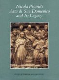Nicola Pisano's Arca di San Domenico and Its Legacy