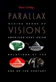 Parallax Visions: Making Sense of American-East Asian Relations at the End of the Century