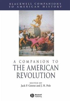 A Companion to the American Revolution - Greene, Jack P. / Pole, J. R.
