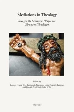 Mediations in Theology Georges de Schrijver's Wager and Liberation Theologies - Haers, J. / Guzman, E. / Lesigues, L.F. (eds.)