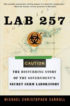 Lab 257: The Disturbing Story of the Government's Secret Germ Laboratory - Carroll, Michael Christopher