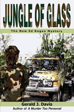 Jungle of Glass: The New Ed Rogan Mystery