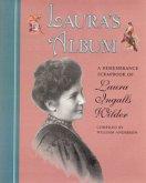 Laura's Album: A Remembrance Scrapbook of Laura Ingalls Wilder