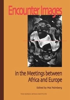 9789171064783 - Herausgeber: Palmberg, Mai: Encounter Images in the Meetings Between Africa and Europe - Bok