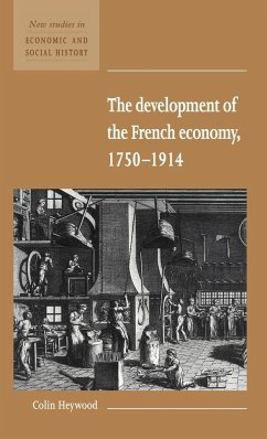 The Development of the French Economy 1750 1914 - Heywood, Colin