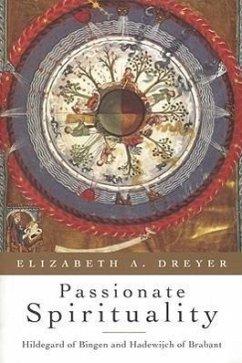 Passionate Spirituality: Hildegard of Bingen and Hadewijch of Brabant - Dreyer, Elizabeth A.