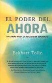 El Poder del Ahora: Un Camino Hacia La Realizacion Espiritual = The Power of Now