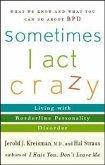 Sometimes I Act Crazy