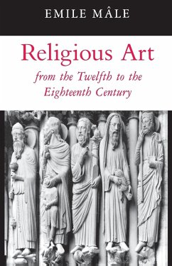 Religious Art from the Twelfth to the Eighteenth Century - Mâle, Emile