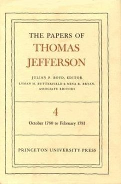 The Papers of Thomas Jefferson, Volume 4: October 1780 to February 1781 - Jefferson, Thomas
