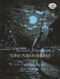 Tone Poems in Full Score, Series I: Don Juan, Tod Und Verklarung, & Don Quixote