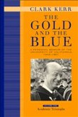 The Gold and The Blue - A Personal Memoir of the University of California, 1949-1967 V 1 Academic Triumphs