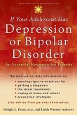 If Your Adolescent Has Depression or Bipolar Disorder: An Essential Resource for Parents