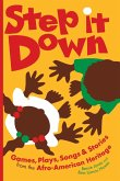 Step It Down: Games, Plays, Songs, and Stories from the Afro-American Heritage