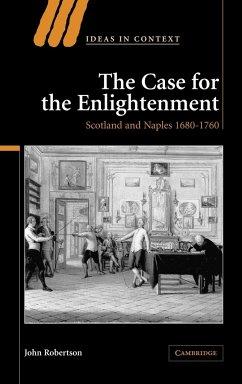 The Case for the Enlightenment - Robertson, John John, Robertson