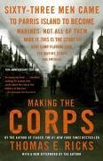 Making the Corps - Ricks, Thomas E.
