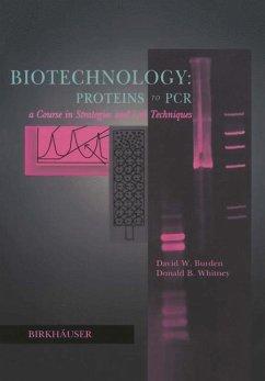 Biotechnology Proteins to PCR - Burden, David W.; Whitney, Donald B.