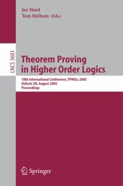 Theorem Proving in Higher Order Logics - Hurd, Joe / Melham, Tom (eds.)