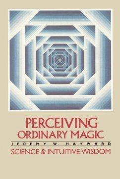 Perceiving Ordinary Magic - Hayward, Jeremy
