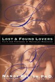 Lost and Found Lovers: Facts and Fantasies of Rekindled Romances