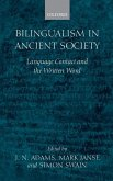 Bilingualism in Ancient Society: Language Contact and the Written Word