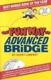 The Fun Way to Advanced Bridge