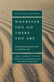 Wherever You Go, There You Are. 10th Annivesary Edition