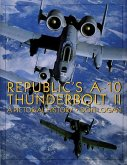 Republic's A-10 Thunderbolt II: A Pictorial History