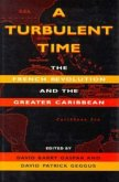 A Turbulent Time: The French Revolution and the Greater Caribbean