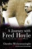A Journey with Fred Hoyle: The Search for Cosmic Life